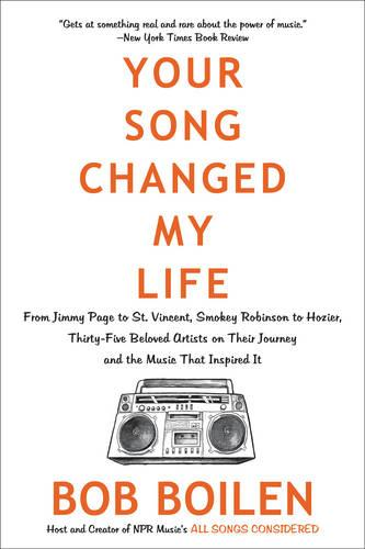Your Song Changed My Life: From Jimmy Page to St. Vincent, Smokey Robinson to Hozier, Thirty-Five Beloved Artists on Their Journey and the Music That Inspired It (Paperback)