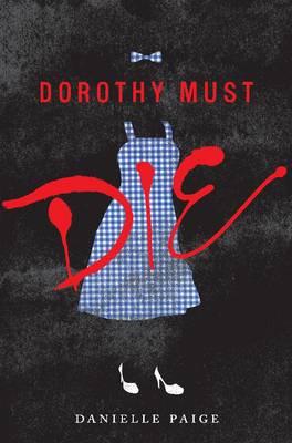 Dorothy Must Die - Dorothy Must Die 1 (Paperback)