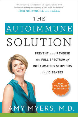 The Autoimmune Solution: Prevent and Reverse the Full Spectrum of Inflammatory Symptoms and Diseases (Hardback)