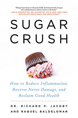 Sugar Crush: How to Reduce Inflammation, Reverse Nerve Damage, and Reclaim Good Health (Paperback)