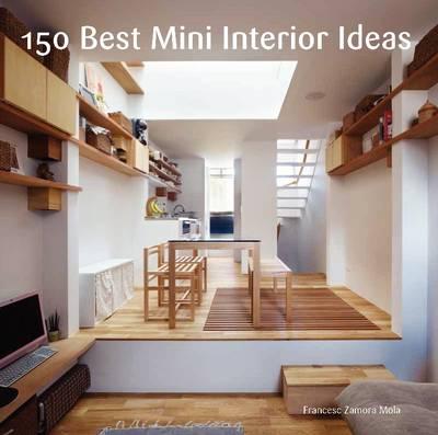150 Best Mini Interior Ideas (Hardback)