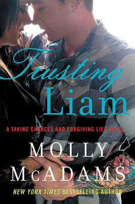 Trusting Liam: A Taking Chances and Forgiving Lies Novel (Paperback)