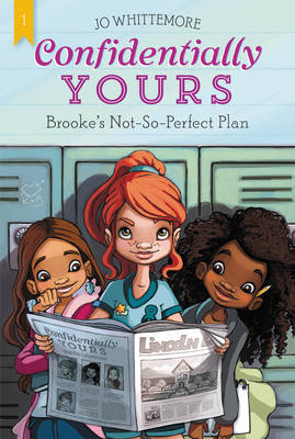 Confidentially Yours #1: Brooke's Not-So-Perfect Plan - Confidentially Yours 1 (Paperback)