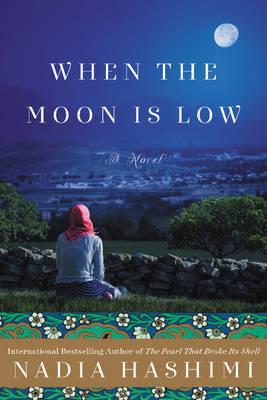 When The Moon Is Low: A Novel (Hardback)