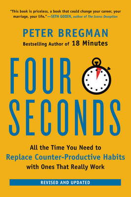 Four Seconds: All the Time You Need to Replace Counter-Productive Habits with Ones That Really Work (Paperback)