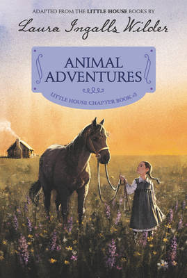 Animal Adventures: Reillustrated Edition - Little House Chapter Book 3 (Paperback)