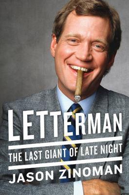 Letterman: The Last Giant of Late Night (Hardback)