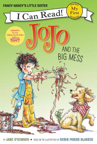Fancy Nancy: JoJo and the Big Mess - My First I Can Read Book (Paperback)