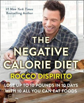 The Negative Calorie Diet: Lose Up to 10 Pounds in 10 Days with 10 All You Can Eat Foods (Paperback)