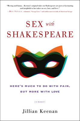 Sex with Shakespeare: Here's Much to Do with Pain, but More with Love (Paperback)