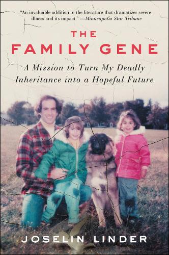 The Family Gene: A Mission to Turn My Deadly Inheritance into a Hopeful Future (Paperback)