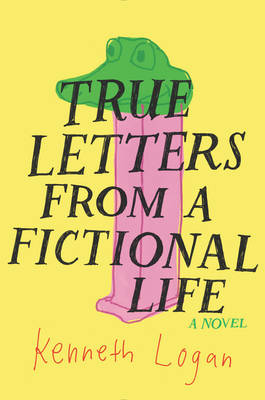 True Letters from a Fictional Life (Hardback)