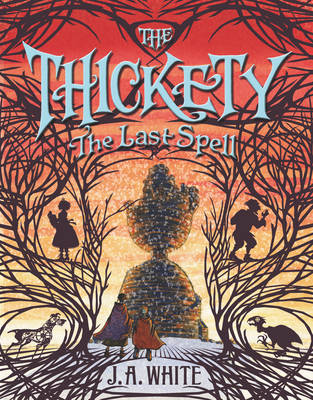 The Thickety #4: The Last Spell - The Thickety 4 (Hardback)