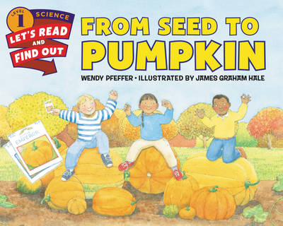From Seed to Pumpkin - Lets-Read-and-Find-Out Science Stage 1 (Paperback)