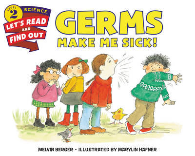Germs Make Me Sick! - Lets-Read-and-Find-Out Science Stage 2 (Paperback)