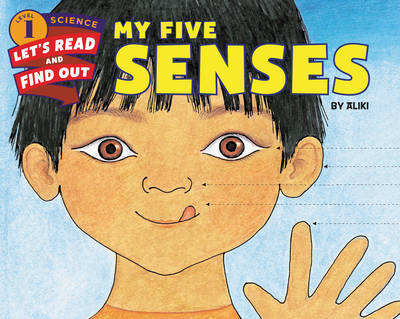 My Five Senses - Lets-Read-and-Find-Out Science Stage 1 (Paperback)