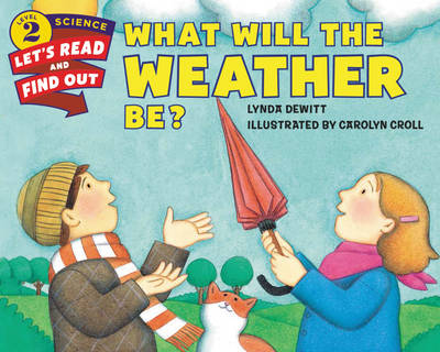 What Will The Weather Be? - Let's Read and Find Out (Paperback)