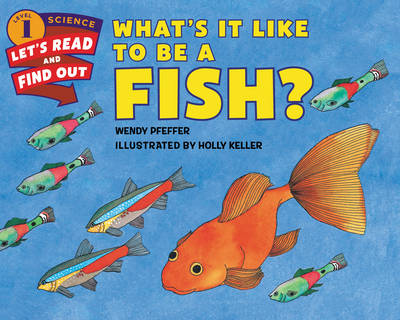 What's It Like to Be a Fish? - Lets-Read-and-Find-Out Science Stage 1 (Paperback)