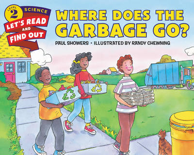 Where Does the Garbage Go? - Lets-Read-and-Find-Out Science Stage 2 (Paperback)