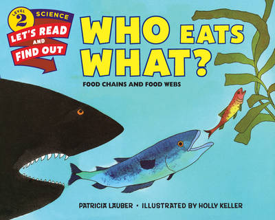 Who Eats What?: Food Chains and Food Webs - Lets-Read-and-Find-Out Science Stage 2 (Paperback)