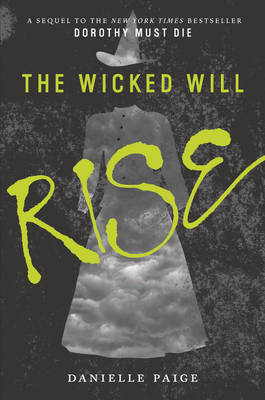 The Wicked Will Rise - Dorothy Must Die 2 (Paperback)
