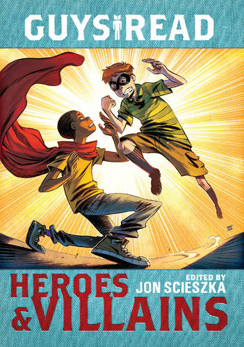 Guys Read: Heroes & Villains - Guys Read 7 (Paperback)