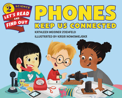 Phones Keep Us Connected - Lets-Read-and-Find-Out Science Stage 2 (Paperback)