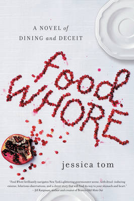 Food Whore: A Novel of Dining and Deceit (Paperback)