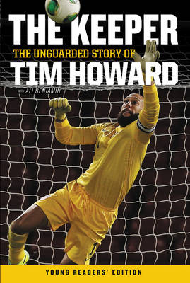 The Keeper: The Unguarded Story of Tim Howard (Paperback)