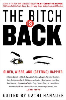 The Bitch Is Back: Older, Wiser, and (Getting) Happier (Hardback)