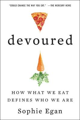 Devoured: How What We Eat Defines Who We Are (Paperback)