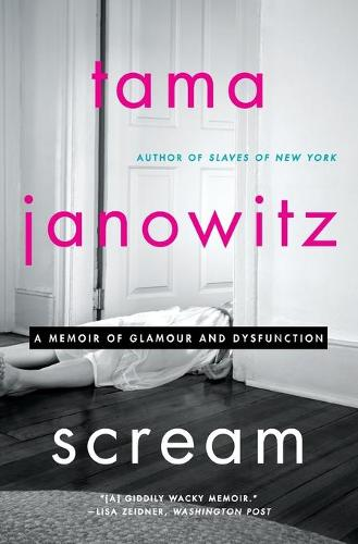 Scream: A Memoir of Glamour and Dysfunction (Paperback)