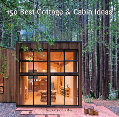 150 Best Cottage and Cabin Ideas (Hardback)