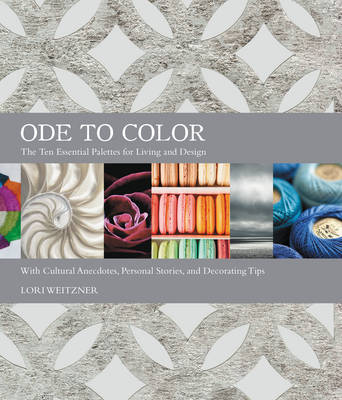 Ode to Color: The Ten Essential Palettes for Living and Design (Hardback)