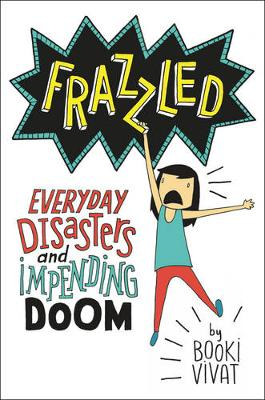 Frazzled: Everyday Disasters and Impending Doom (Hardback)
