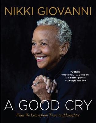 A Good Cry: What We Learn From Tears And Laughter (Paperback)