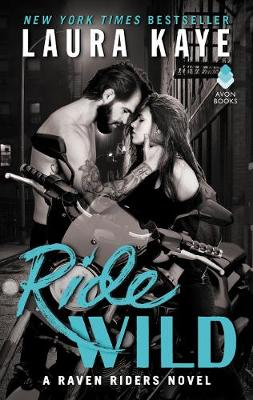 Ride Wild: A Raven Riders Novel - Raven Riders (Paperback)