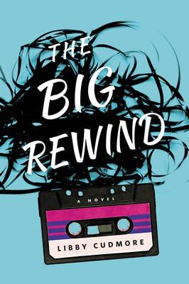 The Big Rewind: A Novel (Paperback)