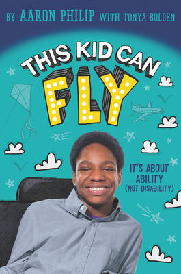 This Kid Can Fly: It's About Ability (NOT Disability) (Hardback)
