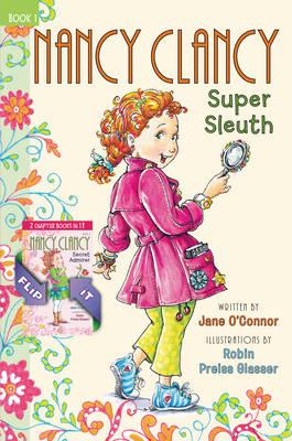Fancy Nancy: Nancy Clancy Bind-up: Books 1 and 2: Super Sleuth and Secret Admirer - Nancy Clancy (Hardback)