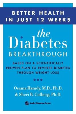 The Diabetes Breakthrough: Based on a Scientifically Proven Plan to Reverse Diabetes through Weight Loss (Paperback)