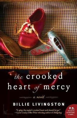 The Crooked Heart of Mercy: A Novel (Paperback)