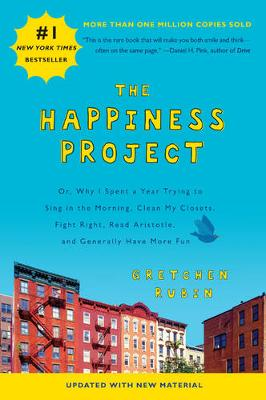The Happiness Project: Or, Why I Spent a Year Trying to Sing in the Morning, Clean My Closets, Fight Right, Read Aristotle, and Generally Have More Fun (Paperback)