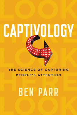 Captivology: The Science of Capturing People's Attention (Paperback)