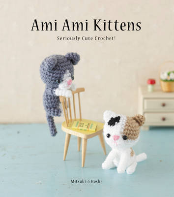 Ami Ami Kittens: Seriously Cute Crochet! (Paperback)