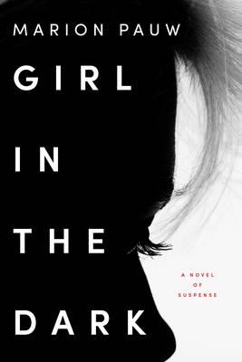 Girl in the Dark: A Novel (Hardback)
