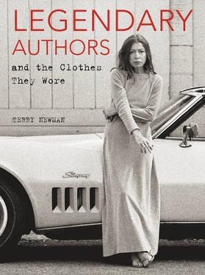 Legendary Authors and the Clothes They Wore (Hardback)