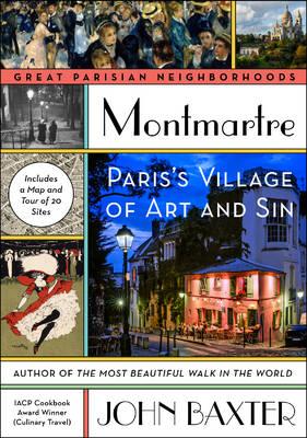 Montmartre: Paris's Village of Art and Sin - Great Parisian Nieghborhoods (Paperback)
