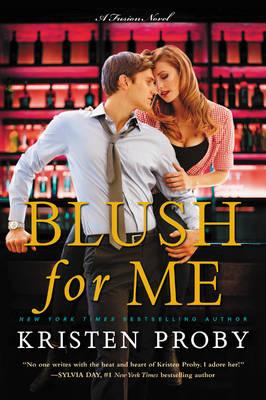 Blush for Me: A Fusion Novel - Fusion 3 (Paperback)