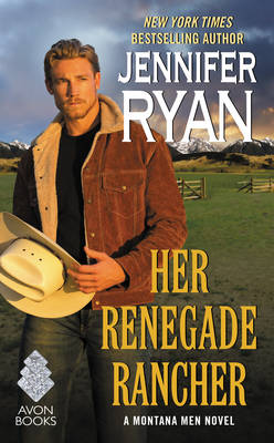 Her Renegade Rancher: A Montana Men Novel - Montana Men (Paperback)